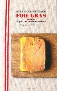 Foie gras et terrines maison - Stéphane Reynaud - Livre
