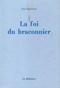 La foi du braconnier - Jean Repusseau - Livre