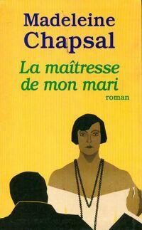 La maîtresse de mon mari - Madeleine Chapsal - Livre