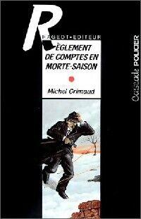 Règlement de comptes en morte-saison - Michel Grimaud - Livre