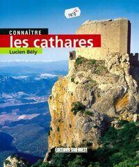 Connaître les cathares - Lucien Bély - Livre