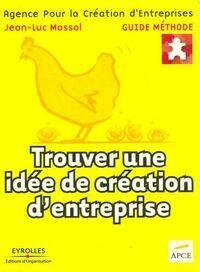 Trouver une idée de création d'entreprise - APCE - Livre