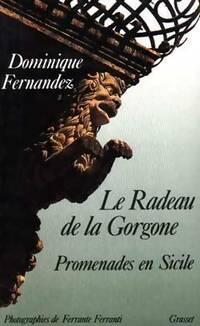 Le radeau de la Gorgone - Dominique Fernandez - Livre
