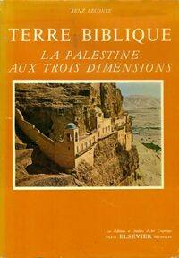 Terre biblique la Palestine aux trois dimensions - René Leconte - Livre