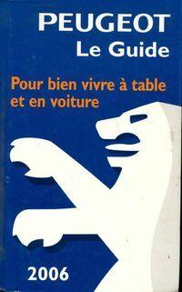 Peugeot le guide 2006 - Marc De Champérard - Livre