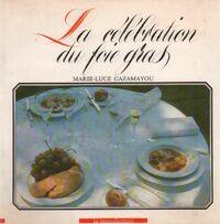 La célébration du foie gras - Marie-Luce Cazamayou - Livre