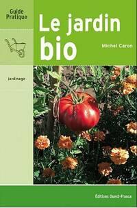 Le jardin bio - Michel Caron - Livre