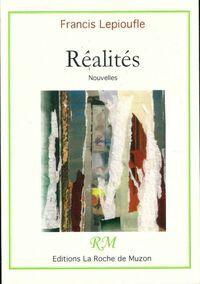 Réalités - Francis Lepioufle - Livre