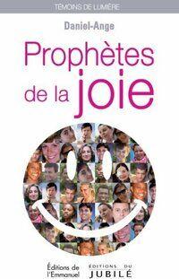 Prophètes de la joie - Daniel-Ange - Livre
