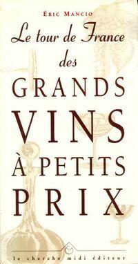 Le tour de France des grands vins à petits prix - Eric Mancio - Livre