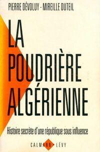 La poudrière algérienne. Histoire secrète d'une république sous influence - Pierre Dévoluy - Livre