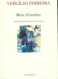Rêve d'ombre - Vergilio Ferreira - Livre