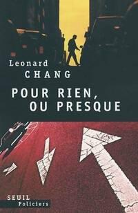 Pour rien ou presque - Leonard Chang - Livre