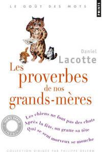 Les proverbes de nos grands-mères - Daniel Lacotte - Livre