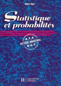 Statistique et probabilités BTS-DUT secteur industriel - Hubert Egon - Livre