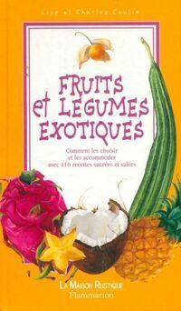 Fruits et légumes exotiques - Charles Coutin - Livre