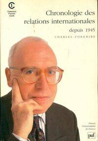 Chronologie des relations internationales depuis 1945 - Charles Zorgbibe - Livre