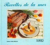 Recettes de la mer - Eddie Van Maele - Livre