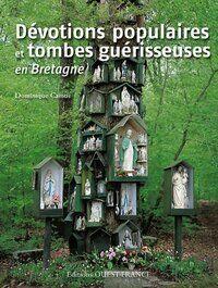 Dévotions populaires et tombes guérisseuses en Bretagne - Dominique Camus - Livre