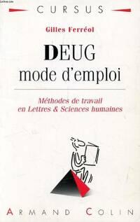 DEUG mode d'emploi. Méthodes de travail en lettres & sciences humaines - Gilles Ferréol - Livre