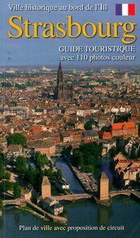 Guide de Strasbourg : Ville historique au bord de l'ill - Marie-Christine Périllon - Livre