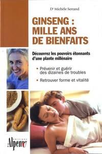 Ginseng : Mille ans de bienfaits - Dr Michèle Serrand - Livre