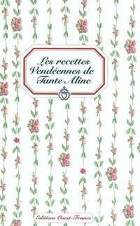 Les recettes vendéennes de tante Aline - Lionel Guilbaud - Livre