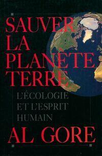 Sauver la planète terre. L'écologie et l'esprit humain - Al Gore - Livre
