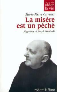 La misère est un péché - Marie-Pierre Carretier - Livre