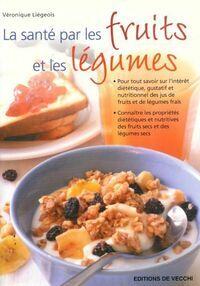 La santé par les fruits et les légumes - Véronique Liégeois - Livre