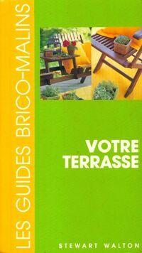 Votre terrasse - Stewart Walton - Livre