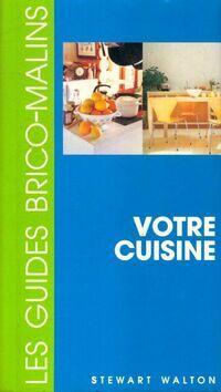 Votre cuisine - Stewart Walton - Livre