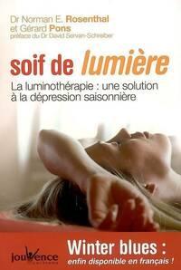 Soif de lumière. La luminothérapie : une solution à la dépression saisonnière - Norman Rosenthal - Livre