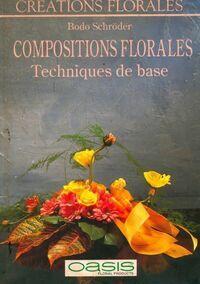 Compositions florales. Techniques de base - Bodo Scjröder - Livre