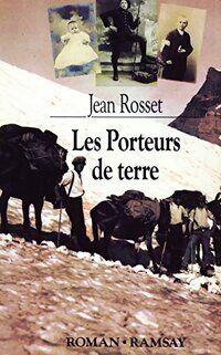 Les porteurs de terre - Jean Rosset - Livre