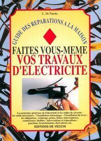 Faites vous-mêmes vos travaux d'électricité - C Di Nardo - Livre