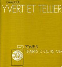 Catalogue Yvert et Tellier 1973 Tome III : Timbres d'Outre-Mer - Yvert & Tellier - Livre
