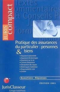 Pratique des assurances du particulier : Personnes & biens 2003 - Collectif - Livre