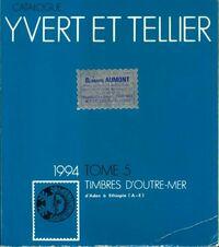 Catalogue Yvert et Tellier 1994 Tome V : Timbres d'Outre-Mer - Yvert & Tellier - Livre