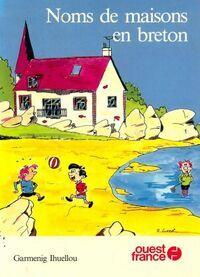 Noms de maisons en breton - Garmenig Ihuellou - Livre