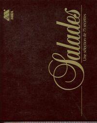 Salades une sélection de 75 recettes - Alexander Christ - Livre