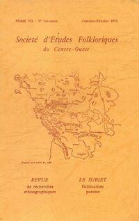 Société d'études folkloriques du Centre-Ouest Tome VII : 1ère livraison - Collectif - Livre