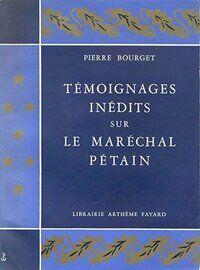 Témoignages inédits sur le maréchal Pétain - Pierre Bourget - Livre