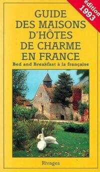 Guide des maisons d'hôtes de charme en France 1993 - Collectif - Livre