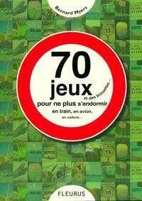 70 jeux et des brouettes... : Pour ne plus s'endormir dans le train - Bernard Myers - Livre