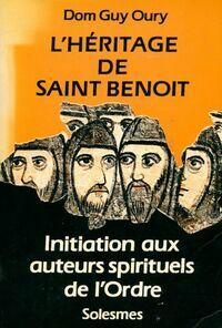 L'héritage de Saint Benoît. Initiation aux auteurs spirituels de l'ordre - Guy-Marie Oury - Livre