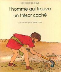 L'homme qui trouve un trésor caché - Claude Millet - Livre