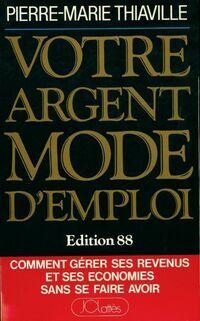 Votre argent, mode d'emploi 1988 - Pierre-Marie Thiaville - Livre