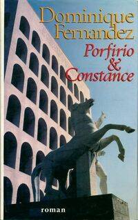 Porfirio et Constance - Dominique Fernandez - Livre