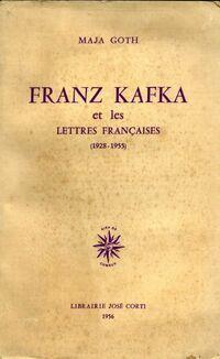Franz Kafka et les lettres françaises 1928-1955 - Maja Goth - Livre